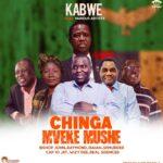 Kabwe ft. Variours Artists – Chinga Mveke Mushe