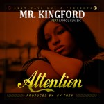 Mr Kingford ft. Samol Classic – Attention (Prod. By Cy Trey)
