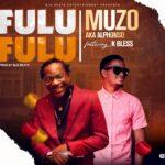 Muzo Aka Alphonso ft. K Bless – Fulu Fulu