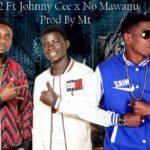 OG2 ft. Johnny Cee – No Mawanu (Prod. By MT Squared)