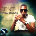 Umulebo Cent – Wicked Weekend