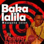 Young Reason – Kaka Lalila (Mozegeta Cover)
