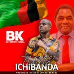 BK International – Tume Ichibanda (UPND Campaign Song)