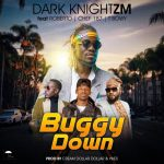 Chef 187 ft. Roberto, T-Bwoy, Dark Knight – Buggy Down