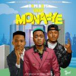 Dope Boys ft. Yo Maps – Monafye