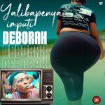 Deborah – Yalibapenya Imputi (Prod. By DJ Momo)
