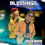 Fresh Mack ft. Yo Maps – Blessings Follow Me (Remix)