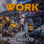 Ice Morgan – Work (Prod. By Nikel)