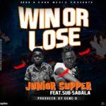 JR Supper ft. Sub Sabala – Win Or Lose
