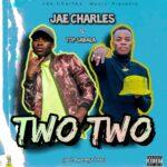 Jae Charles ft. Top Sabala – Two Two