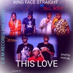 King Face Straight ft. Tall Boyz – This Love