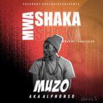 Muzo Aka Alphonso – Mwa Shaka (Prod. By Yhang Celeb)