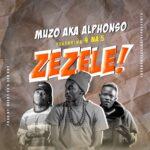Muzo Aka Alphonso ft. 4 Na 5 – Zezele!