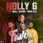 Nolly G ft. DizMo, Mek & Dove Dee – Favor