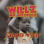 Willz Mr Nyopole – Salute Mi Self
