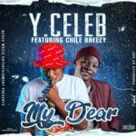 Y Celeb ft. Chile Breezy – My Dear