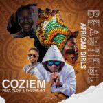 Coziem ft. Chuzhe Int & T-Low – Beautiful African Girls