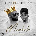 F Jay ft. Chef 187 – Mambala