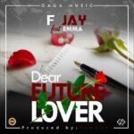 F Jay ft. Emma – Dear Future Lover