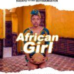 Kadayo ft. BothaKingstone – My African Girl