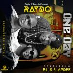 Raydo ft. B1 & Slapdee – One Day